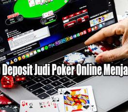 Penyebab Deposit Judi Poker Online Menjadi Mudah